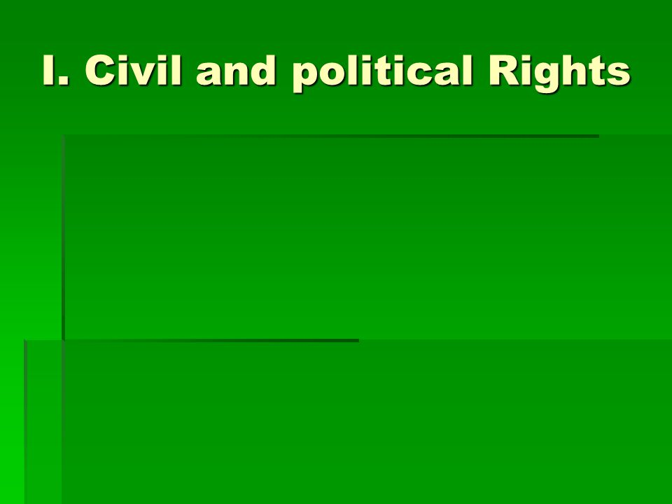 I. Civil and political Rights