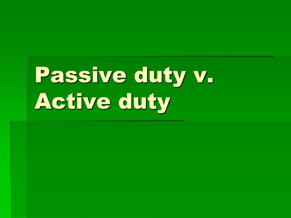 Passive duty v. Active duty