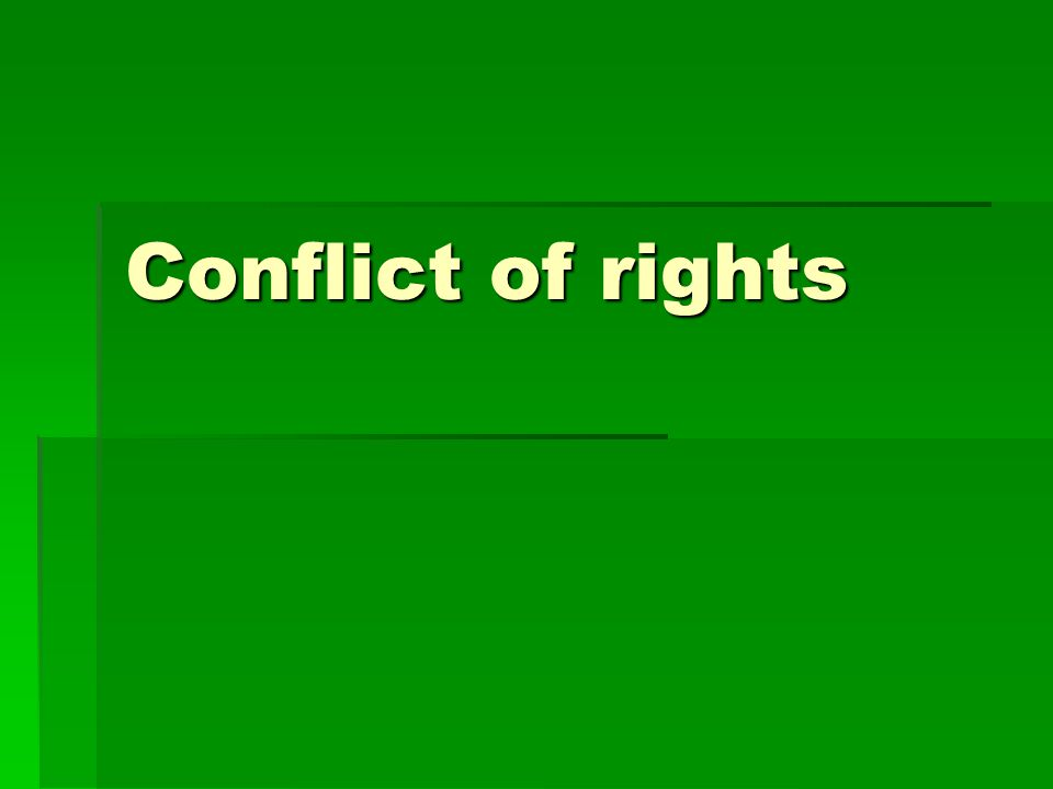 Conflict of rights