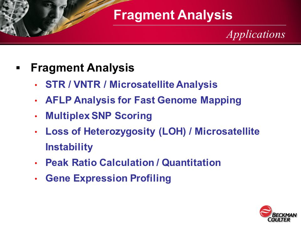 Fragment Analysis Applications Fragment Analysis
