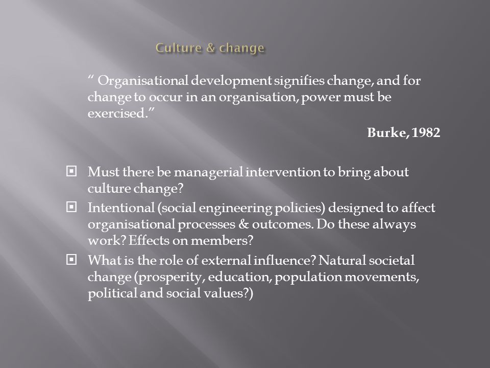 Must there be managerial intervention to bring about culture change