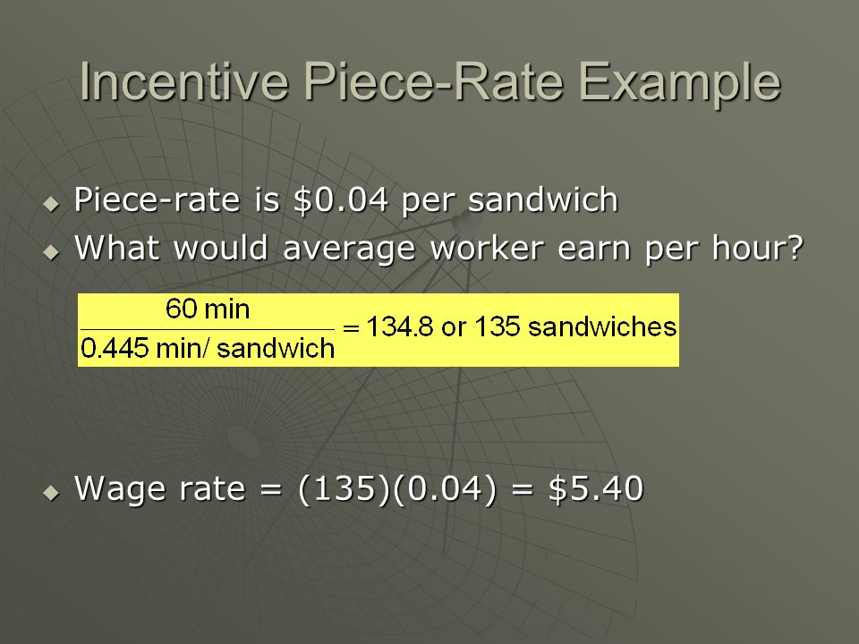 Incentive Piece-Rate Example