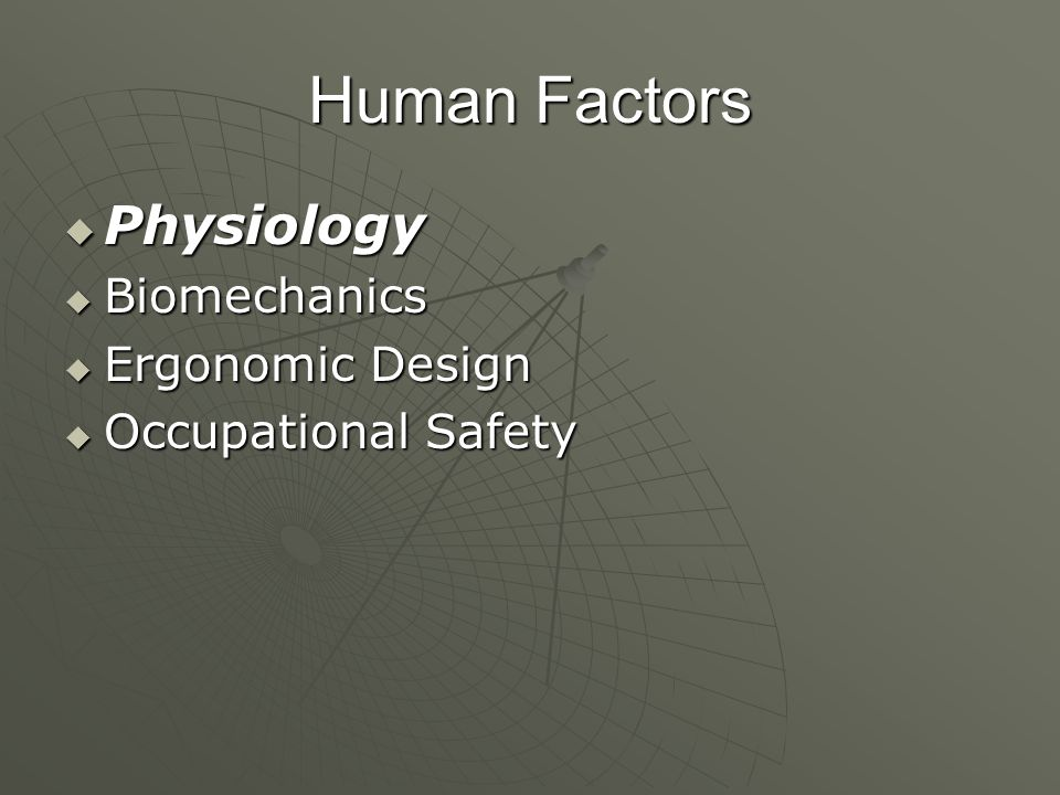 Human Factors Physiology Biomechanics Ergonomic Design