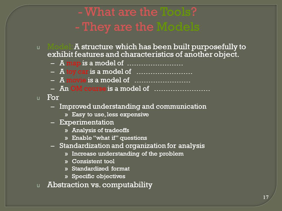 - What are the Tools - They are the Models