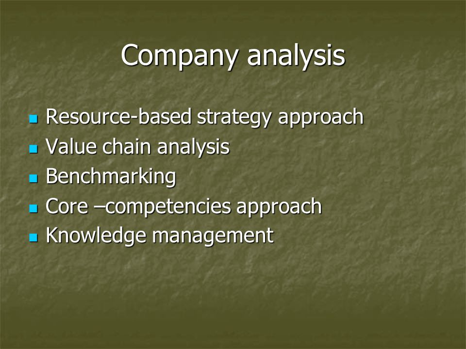 Company analysis Resource-based strategy approach Value chain analysis