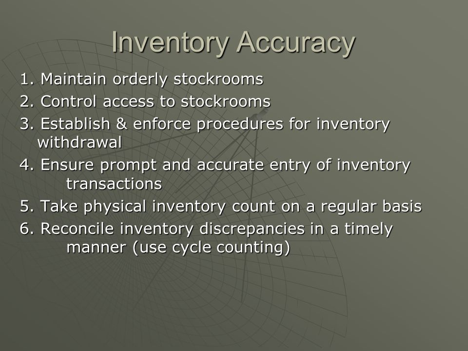 Inventory Accuracy 1. Maintain orderly stockrooms