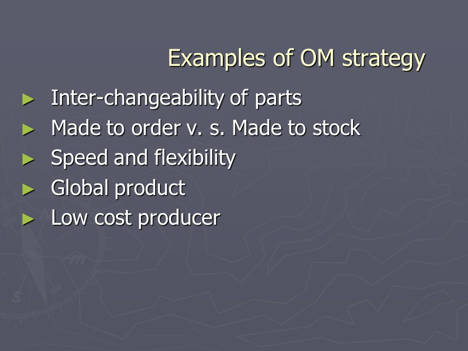Examples of OM strategy
