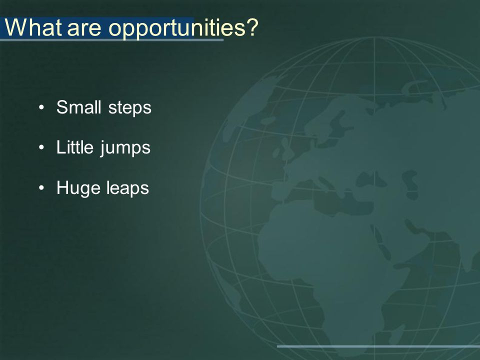 What are opportunities