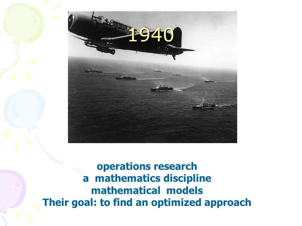 a mathematics discipline Their goal: to find an optimized approach
