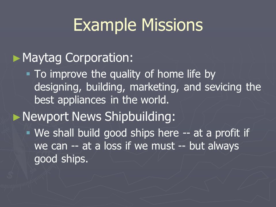 Example Missions Maytag Corporation: Newport News Shipbuilding: