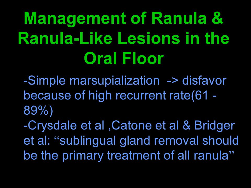 Management of Ranula & Ranula-Like Lesions in the Oral Floor