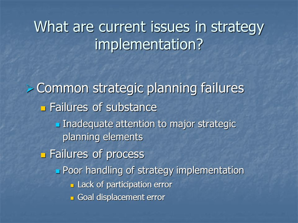 What are current issues in strategy implementation