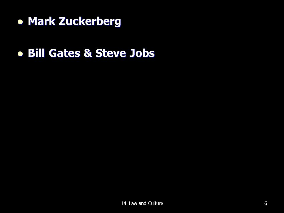 Mark Zuckerberg Bill Gates & Steve Jobs 14 Law and Culture