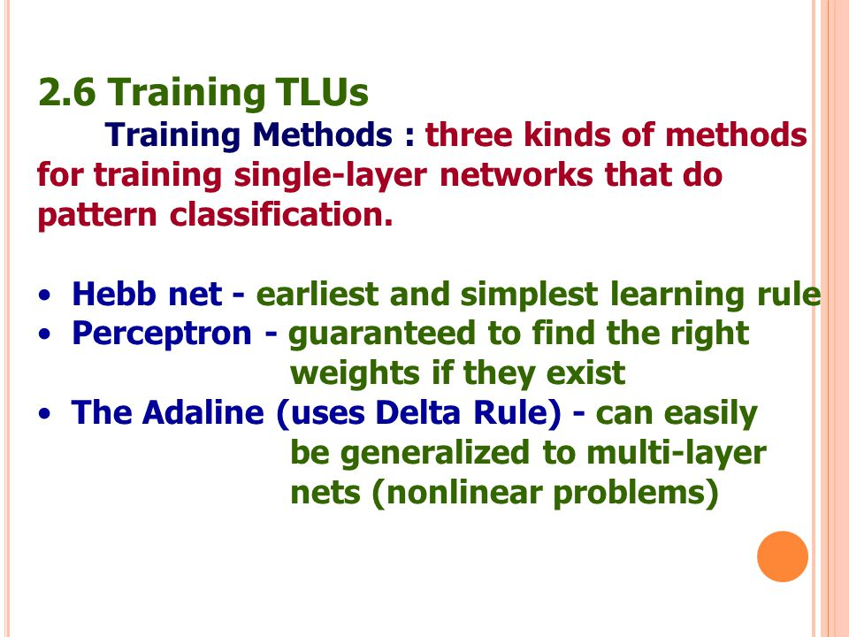 2.6 Training TLUs Training Methods : three kinds of methods