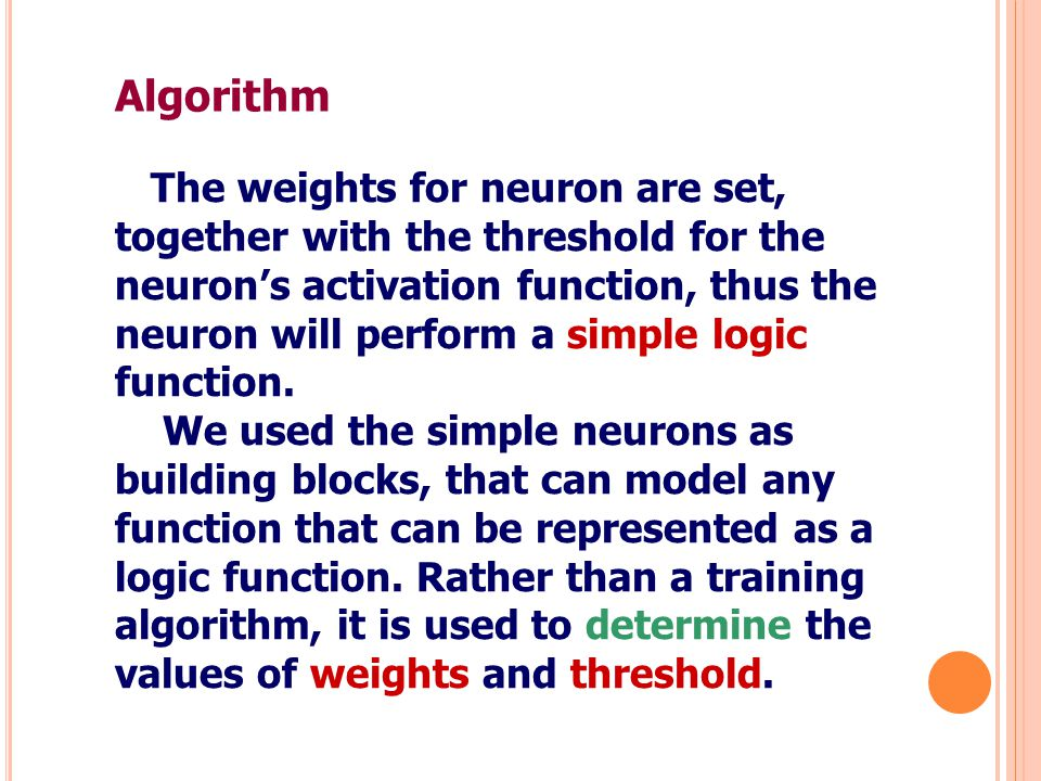 Algorithm The weights for neuron are set,