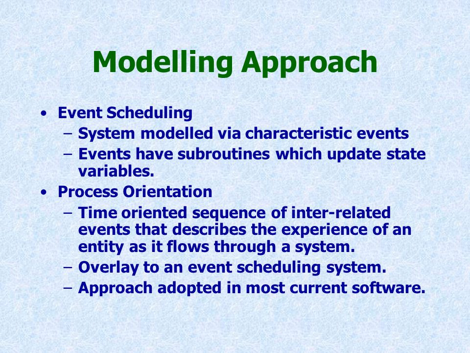 Modelling Approach Event Scheduling