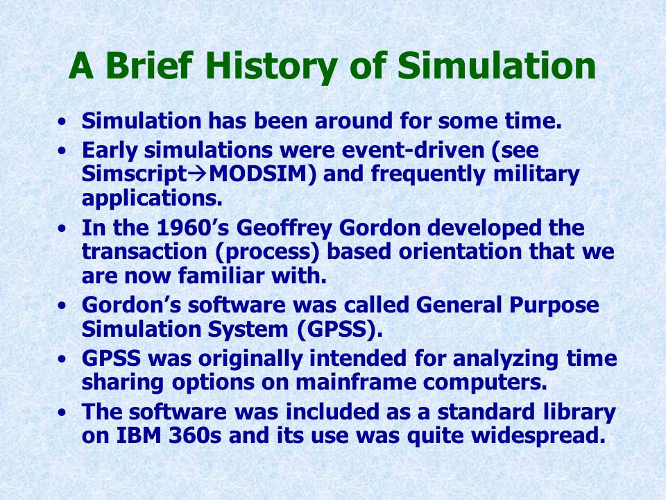 A Brief History of Simulation