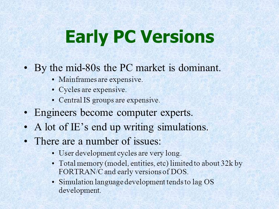 Early PC Versions By the mid-80s the PC market is dominant.