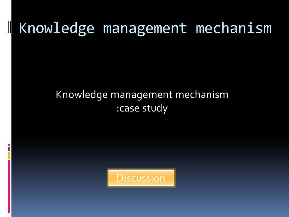 Knowledge management mechanism