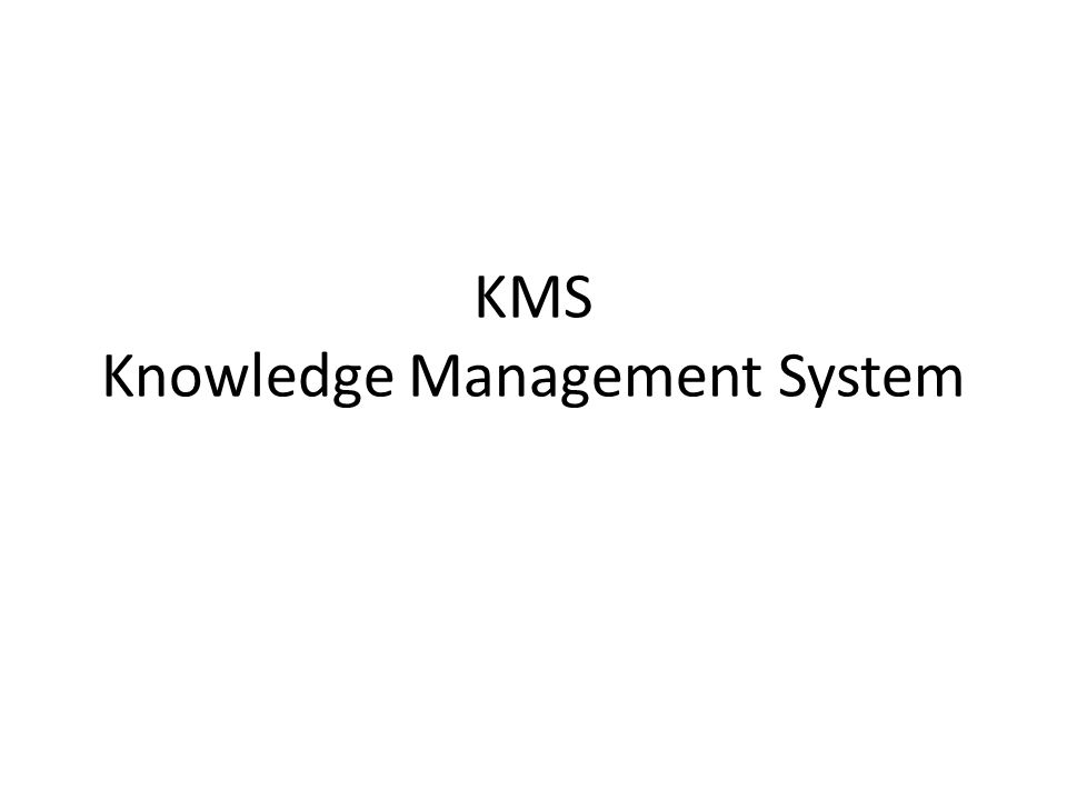 KMS Knowledge Management System