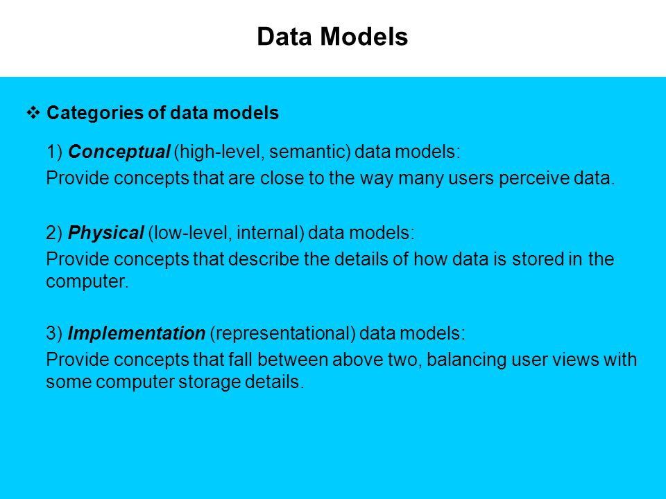 Data Models Categories of data models