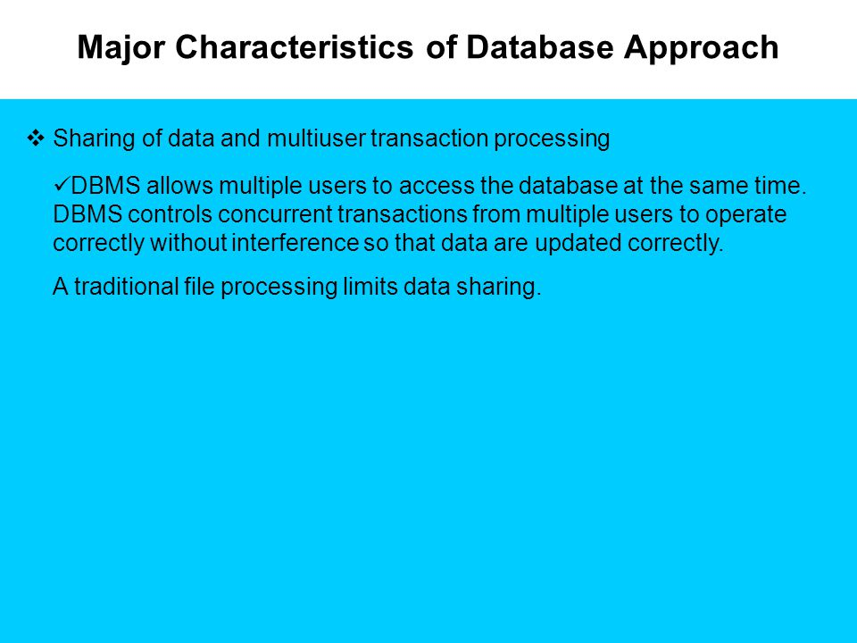 Major Characteristics of Database Approach