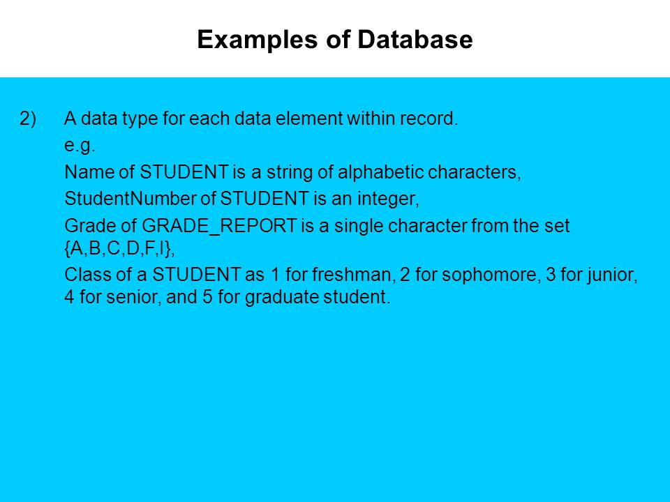 Examples of Database A data type for each data element within record.