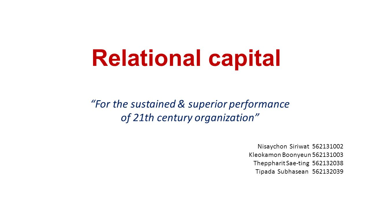 Relational capital For the sustained & superior performance