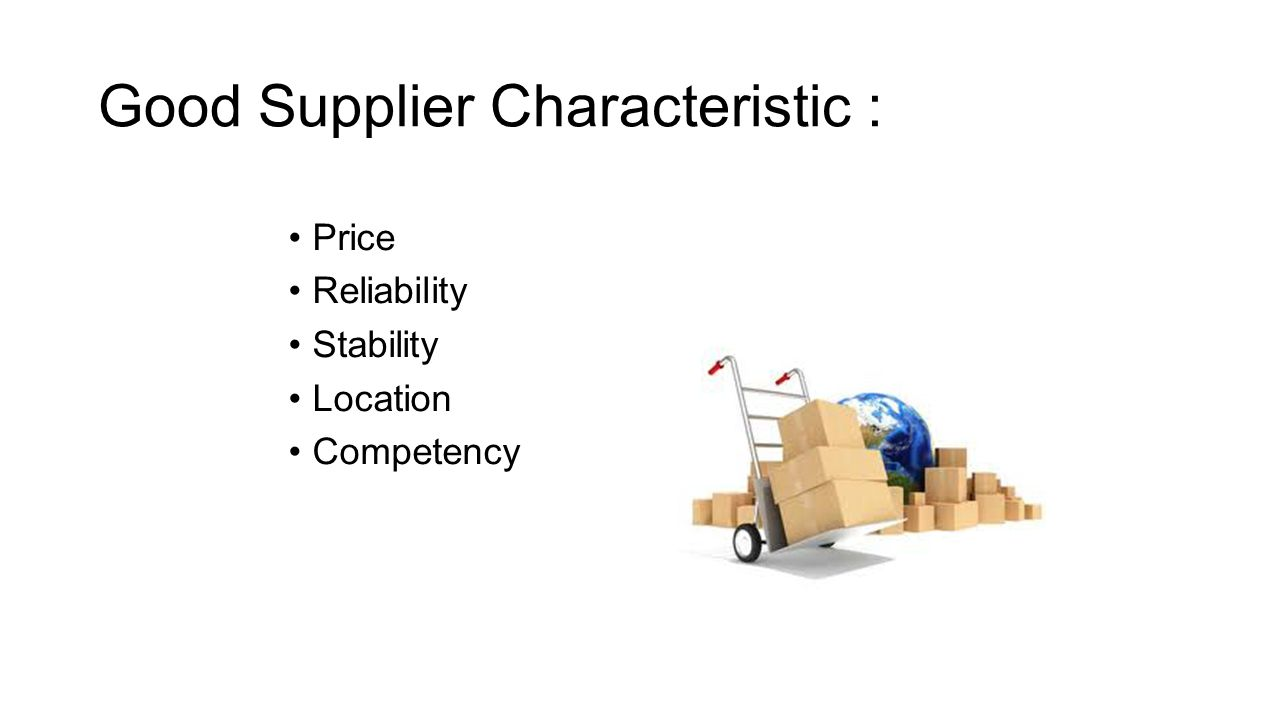 Good Supplier Characteristic :