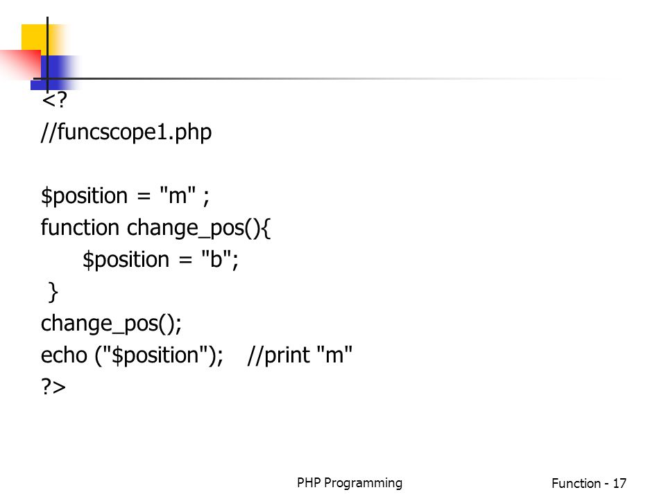 function change_pos(){ $position = b ; } change_pos();