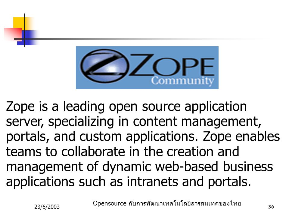 Zope is a leading open source application server, specializing in content management, portals, and custom applications. Zope enables teams to collaborate in the creation and management of dynamic web-based business applications such as intranets and portals.