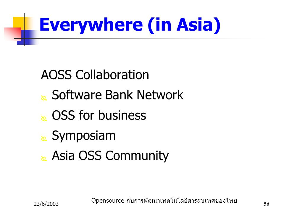 Everywhere (in Asia) AOSS Collaboration Software Bank Network