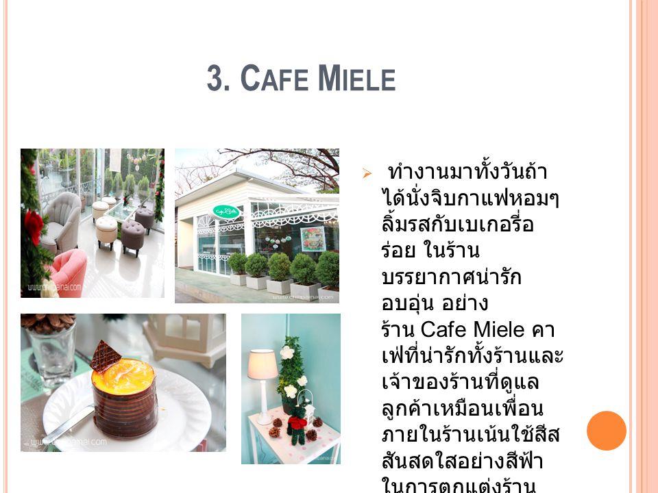 3. Cafe Miele