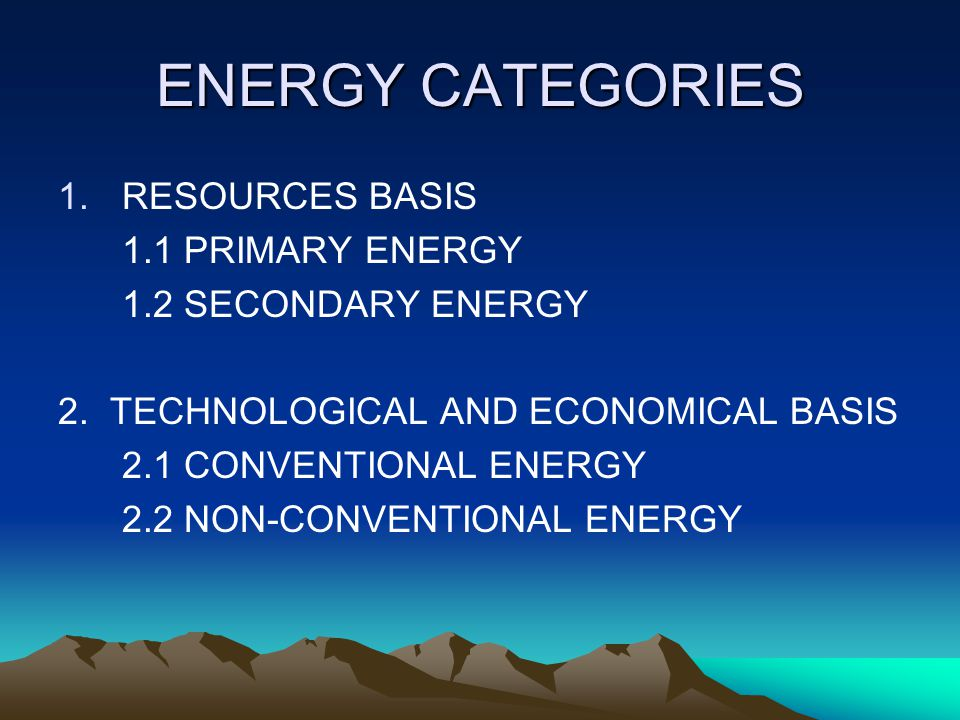 ENERGY CATEGORIES RESOURCES BASIS 1.1 PRIMARY ENERGY