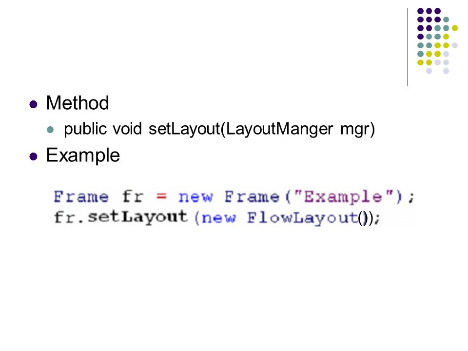 Method public void setLayout(LayoutManger mgr) Example ())