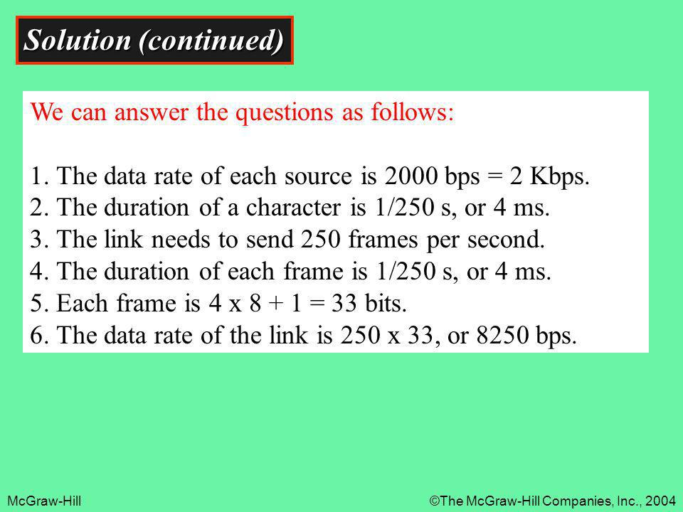 Solution (continued) We can answer the questions as follows: