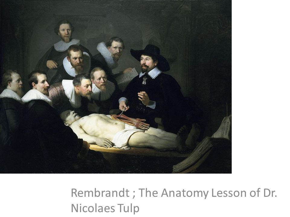 Rembrandt ; The Anatomy Lesson of Dr. Nicolaes Tulp