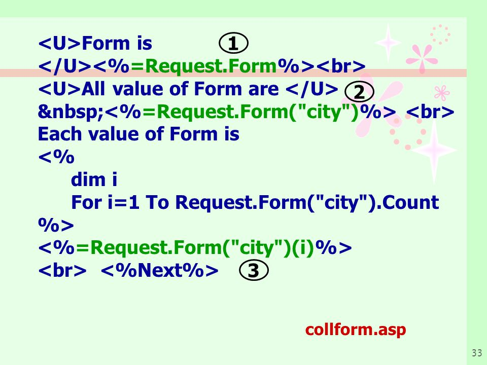 <U>Form is </U><%=Request.Form%><br>