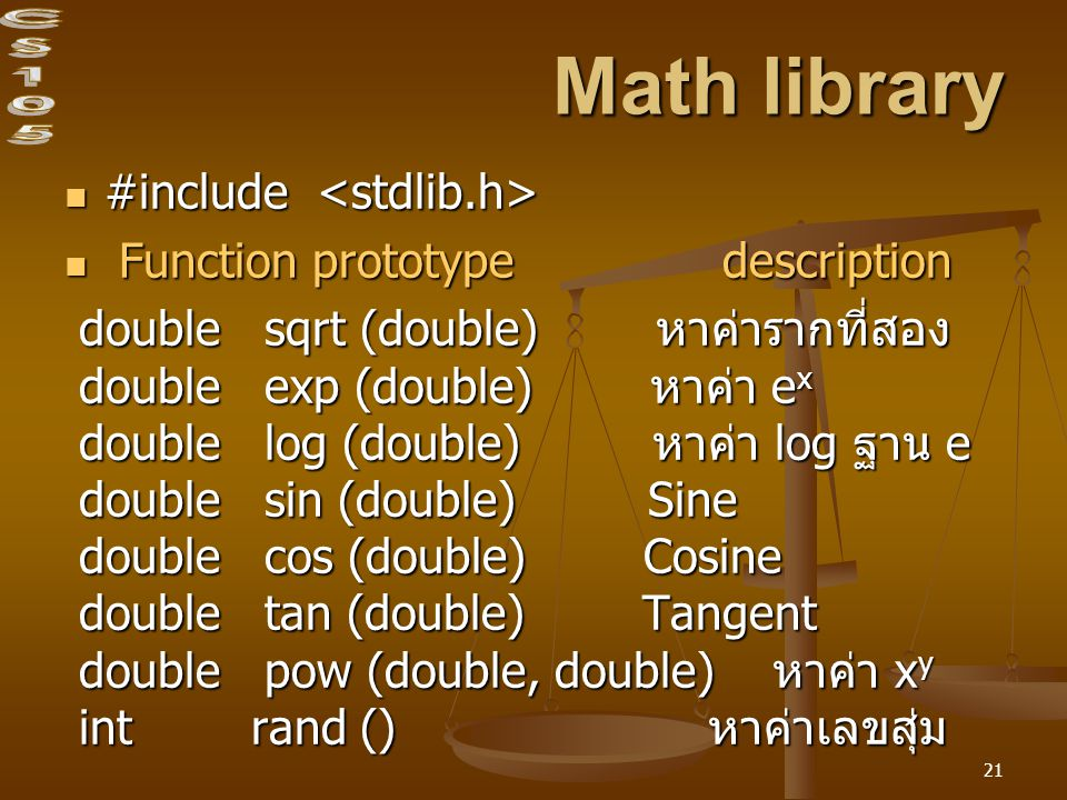 Math library #include <stdlib.h> Function prototype description