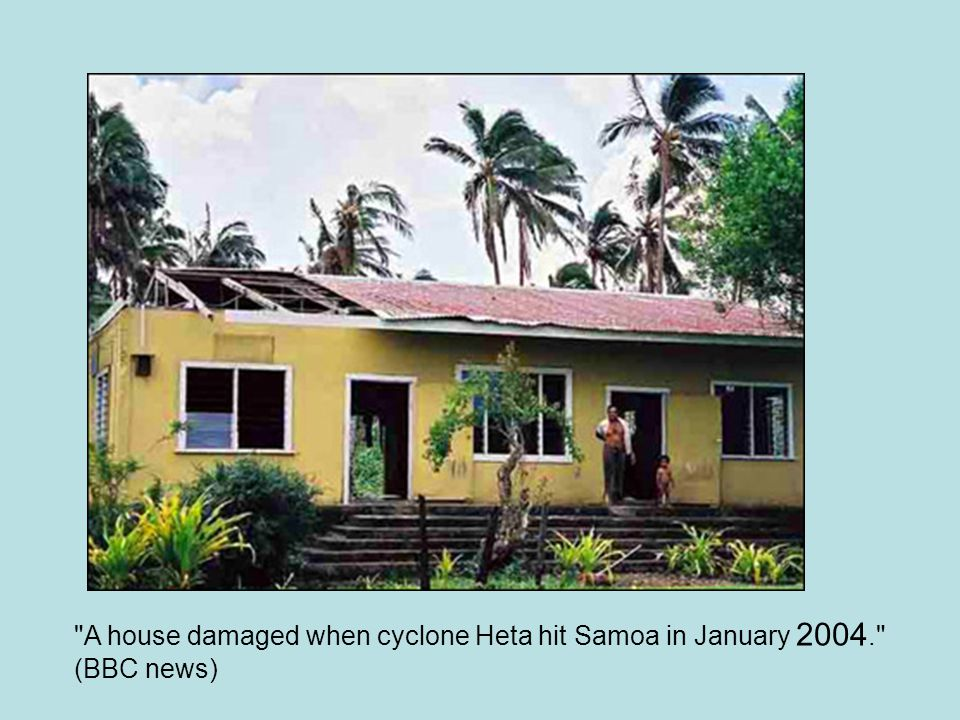 A house damaged when cyclone Heta hit Samoa in January 2004.