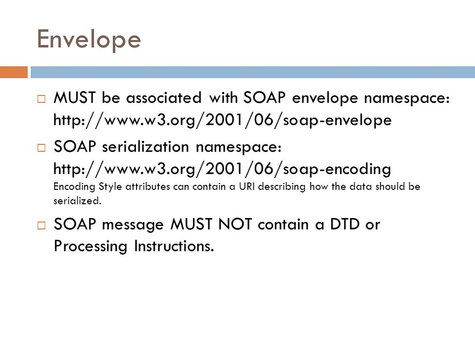 Envelope MUST be associated with SOAP envelope namespace: http://www.w3.org/2001/06/soap-envelope.