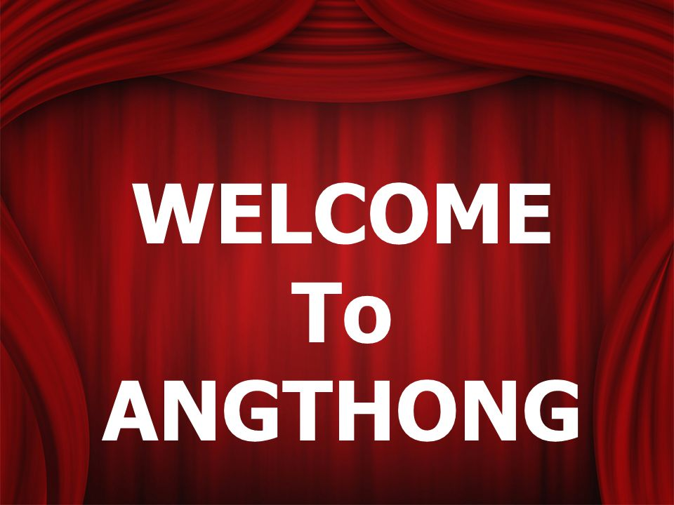WELCOME To ANGTHONG