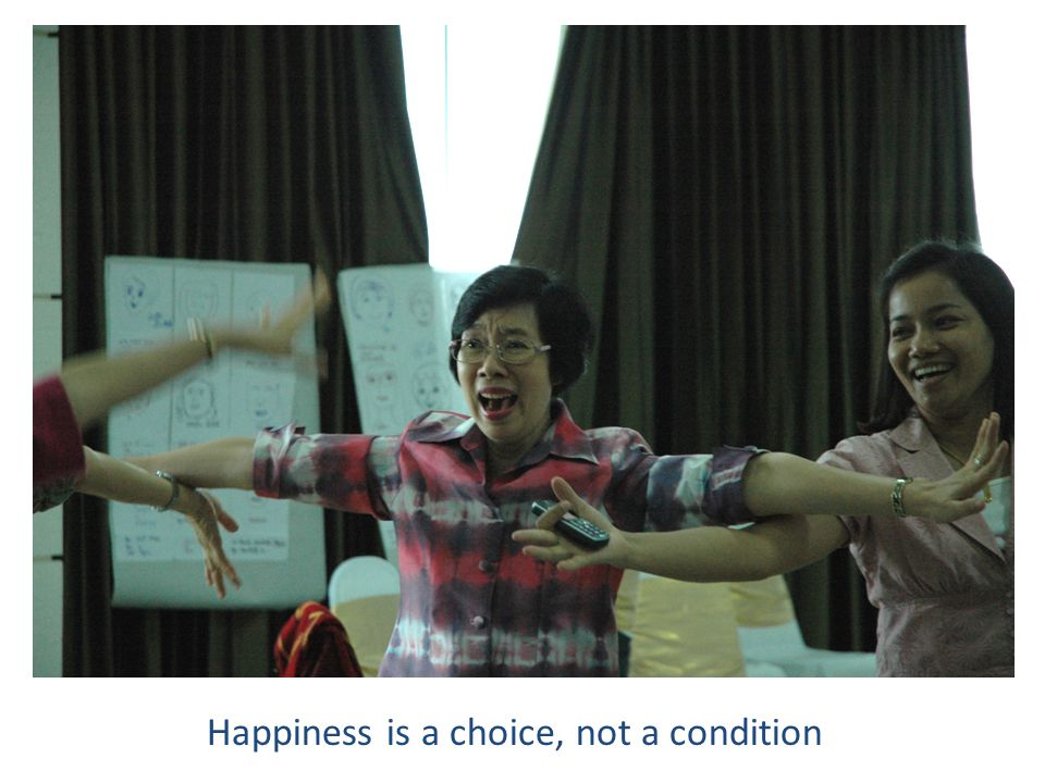 Happiness is a choice, not a condition