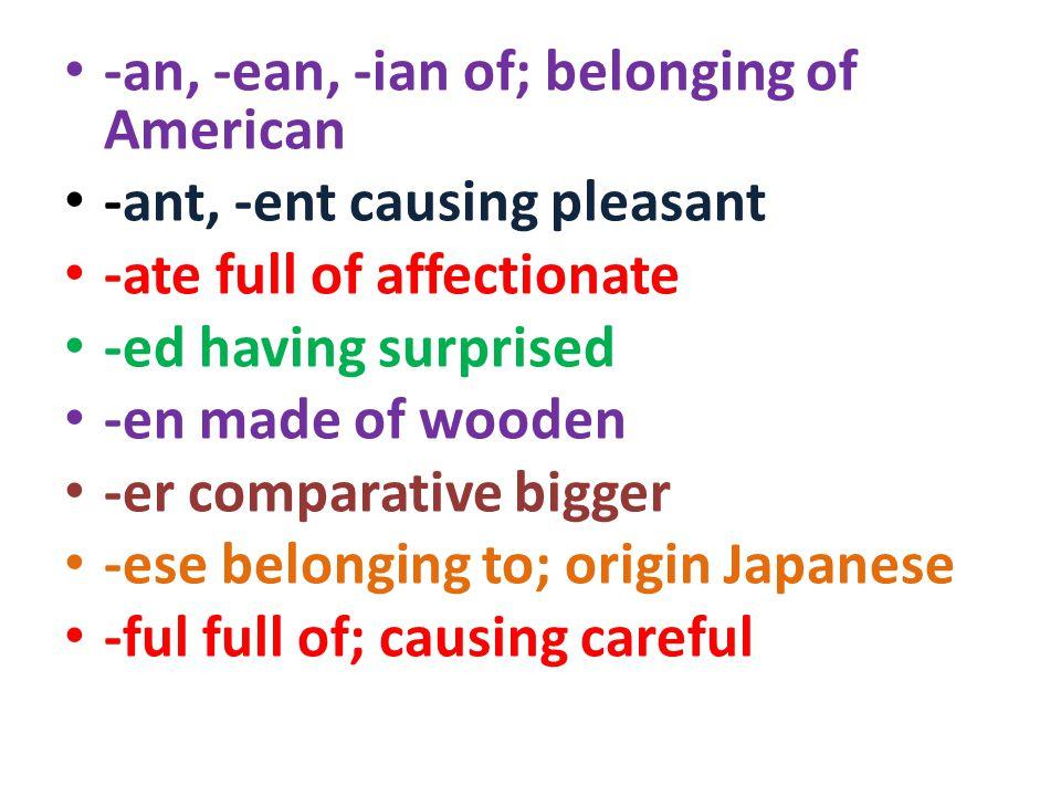 -an, -ean, -ian of; belonging of American