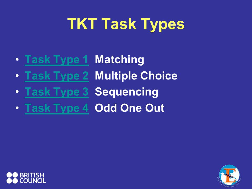 TKT Task Types Task Type 1 Matching Task Type 2 Multiple Choice
