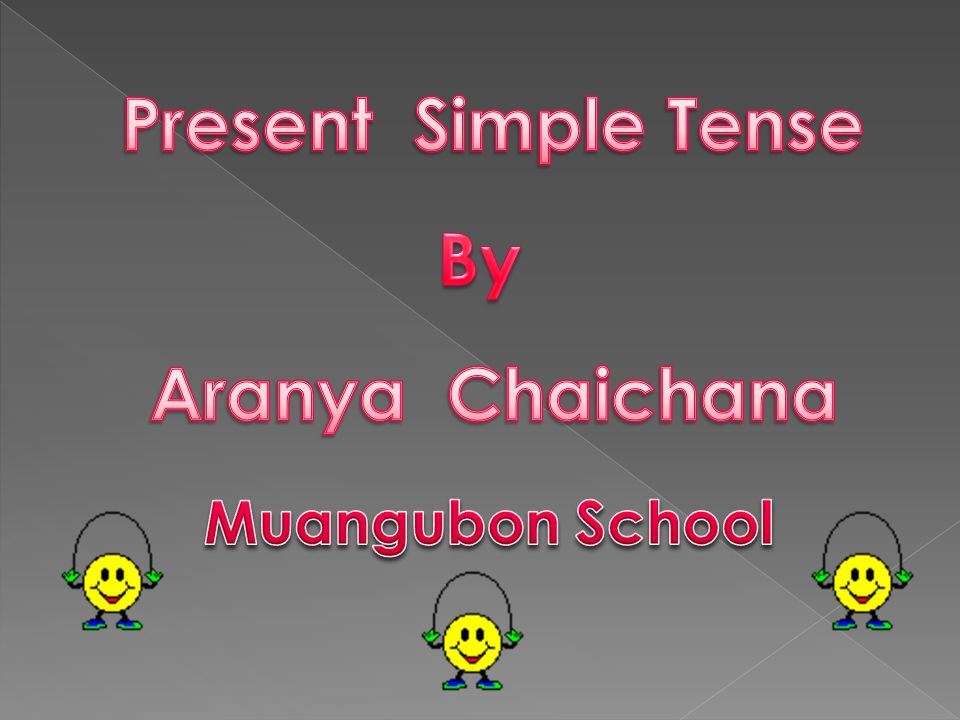Present Simple Tense By Aranya Chaichana