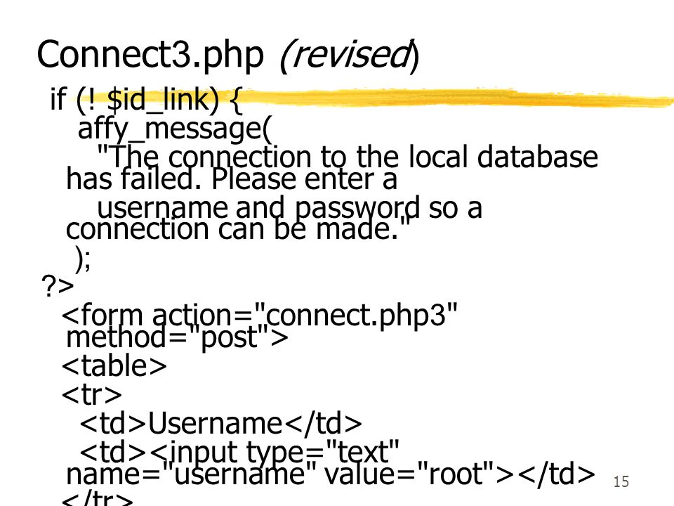Connect3.php (revised) if (! $id_link) { affy_message(