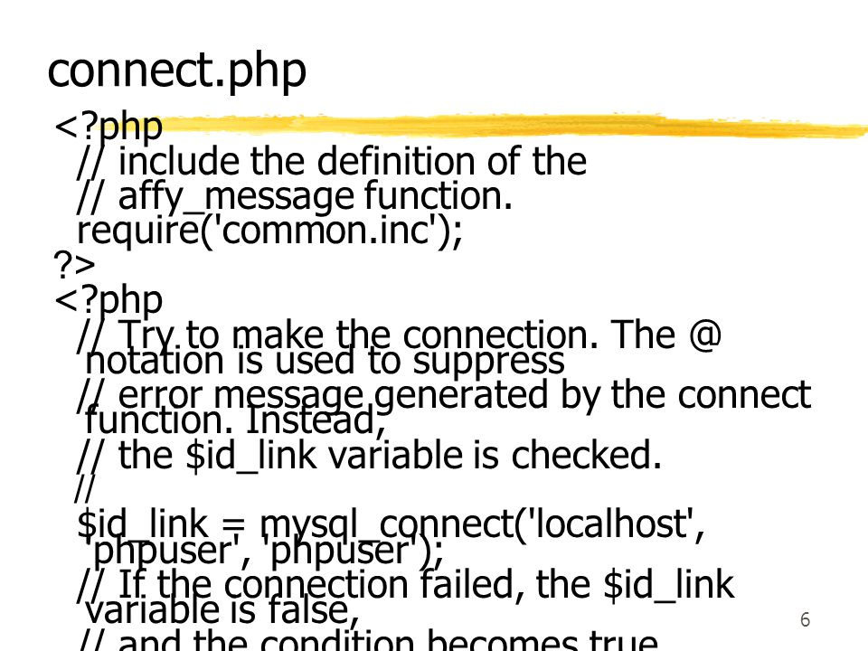 connect.php < php // include the definition of the
