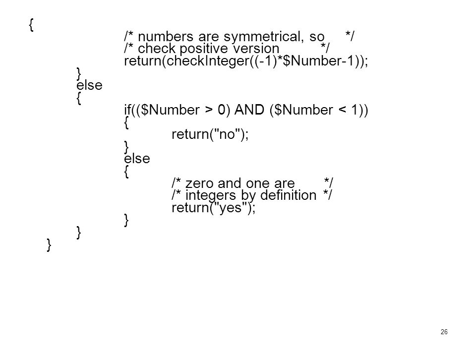 { /* numbers are symmetrical, so */ /* check positive version */ return(checkInteger((-1)*$Number-1));