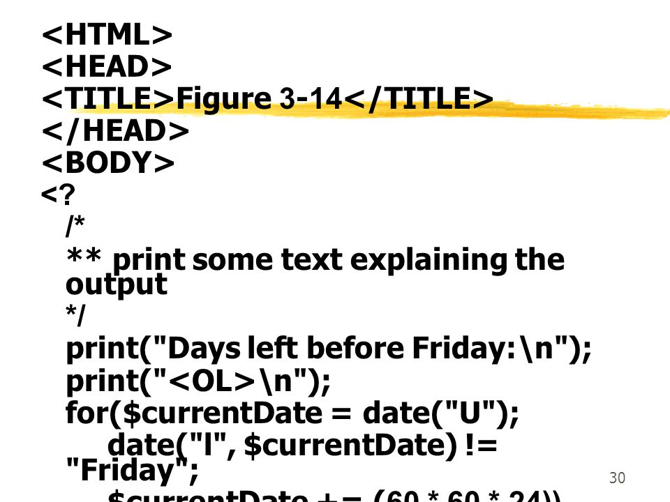<HTML> <HEAD> <TITLE>Figure 3-14</TITLE> </HEAD> <BODY> < /* ** print some text explaining the output.